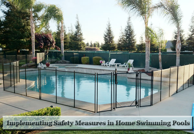 The Significance of Implementing Safety Measures in Home Swimming Pools